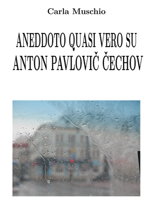 Aneddoto quasi vero su Anton Pavlovich Cechov